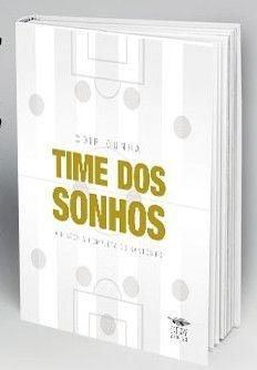 Time dos Sonhos - com dedicatória do autor + frete grátis + 3 ebooks por apenas 39 reais