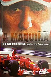 Livro - A Máquina, Michael Schumacher, o melhor de todos os tempos