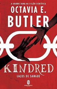 Kindred: laços de sangue - Butler, Octavia E.
