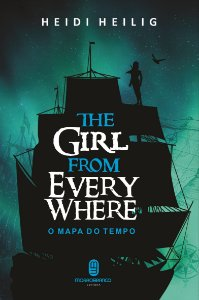 The Girl From Everywhere - O Mapa do Tempo - Heilig, Heidi