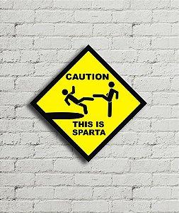 Placa de parede  Caution This Is Sparta !