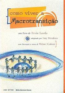 Como viver a Macrotransição - Ervin Laszlo...