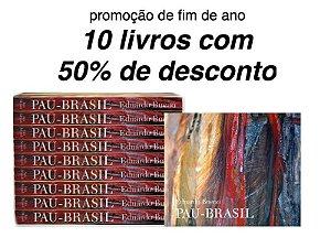 Pau Brasil - Eduardo Bueno - Especial Fim de Ano