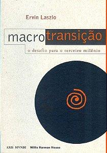 Macrotransição - O desafio para o 3º milênio - Ervin Laszlo
