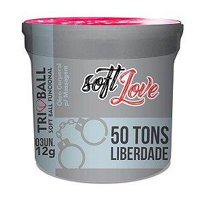 50 Tons de Liberdade Triball Soft Ball Funcional 3un Soft Love -  Erótika Store