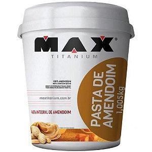 Pasta Integral de Amendoim - 1kg - Max Titanium