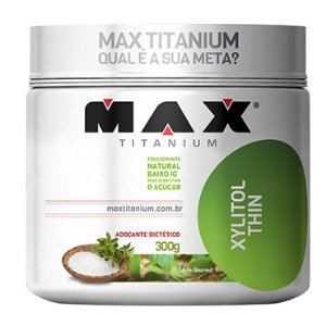 Xylitol Thin (300g) Max Titanium