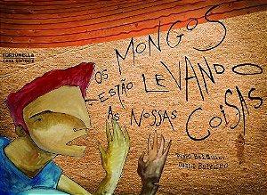 Os Mongos estão levando as nossas coisas