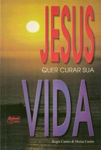 Livro Jesus Quer Curar Sua Vida