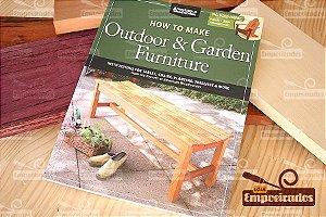 Livro de Móveis de Madeira para Área Externa - How to Make Outdoor & Garden Furniture