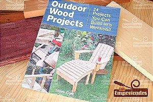 Livro de 24 Projetos de Madeira para Área Externa - Outdoor Wood Projects