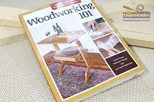 Livro Marcenaria e Madeira - Woodworking 101 - 300 páginas