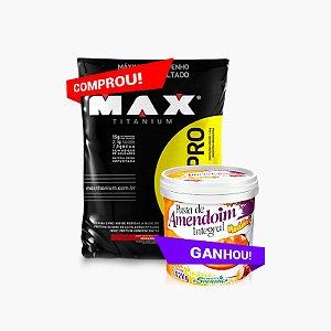 Whey Pro Max (1,5kg) + Pasta Mandubim Integral (1kg) - Max Titanium