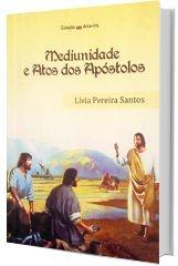 Mediunidade e Atos dos Apóstolos
