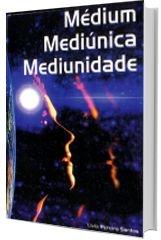 Médium, Mediúnica e Mediunidade