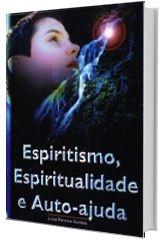 Espiritismo, Espiritualidade e Auto-Ajuda