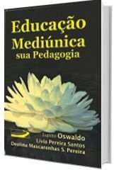 Educação Mediúnica: sua pedagogia