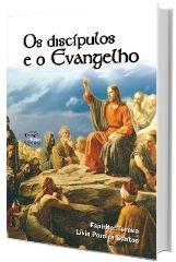 Os discípulos e o Evangelho