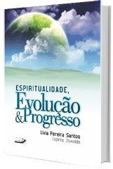 Espiritualidade, Evolução & Progresso