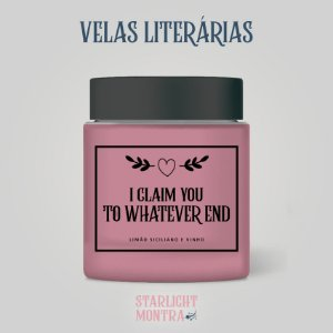 Vela Literária   To whatever end  (Trono de Vidro)
