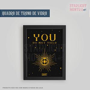 QUADRO TRONO DE VIDRO YOU DO NOT YIELD