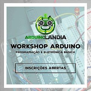 WorkShop Arduino - Programação & Eletrônica Básica