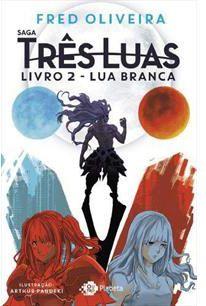 Light Novel Saga Três Luas. Lua Branca - Pré-venda