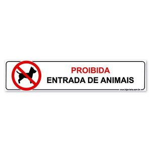 Placa Proibida Entrada de Animais 30x6,5 cm ACM 3 mm
