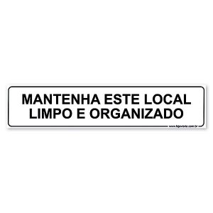 Placa Mantenha este Local Limpo e Organizado 30x6,5 cm ACM 3 mm