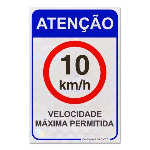 Placa Atenção Velocidade Máxima Permitida 10km/h 30 x 20 cm ACM 3 mm