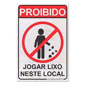 Placa Proibido Jogar Lixo Neste Local 30 x 20 cm ACM 3 mm