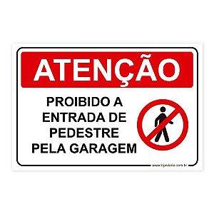 Placa Proibido a Entrada de Pedestre pela Garagem 30x20 cm ACM 3 mm