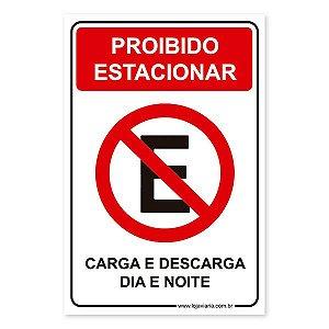 Placa Proibido Estacionar, Carga e Descarga Dia e Noite 20x30 cm ACM 3 mm