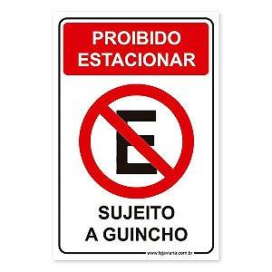 Placa Proibido estacionar Sujeito a Guincho 20x30 cm ACM 3 mm