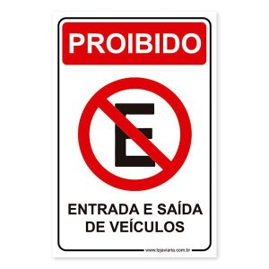 Placa Proibido, Entrada e Saída de Veículos - 20x30 cm ACM 3 mm