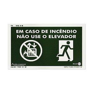 Placa Fotoluminescente Não Use o Elevador em Caso de Incêndio - 25 x 15 cm