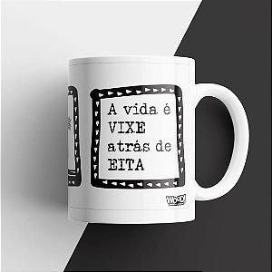 Caneca Xilogravura - Vixe atrás de Eita