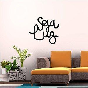 Frase Decorativa em MDF - Seja Luz