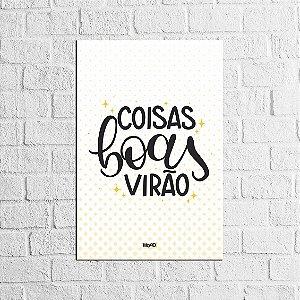 Plaquinha Decorativa - Coisas boas virão