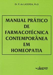 MANUAL PRÁTICO FARMACOTÉCNICA CONTEMPORÂNEA EM HOMEOPATIA