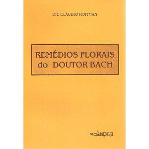 REMÉDIOS FLORAIS DO DOUTOR BACH