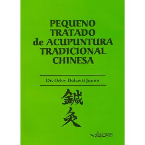 PEQUENO TRATADO DE ACUPUNTURA TRADICIONAL CHINESA