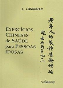 EXERCÍCIOS CHINESES DE SAÚDE PARA PESSOAS IDOSAS