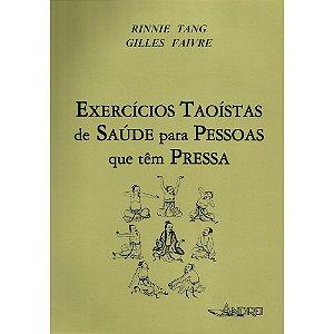 EXERCÍCIOS TAOÍSTAS DE SAÚDE PARA PESSOAS QUE TÊM PRESSA