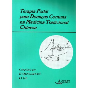 TERAPIA PODAL PARA DOENÇAS COMUNS NA MEDICINA TRADICIONAL CHINESA