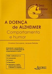 A DOENÇA DE ALZHEIMER - VOLUME II - COMPORTAMENTO E HUMOR
