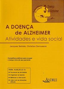 A DOENÇA DE ALZHEIMER - VOLUME III - ATIVIDADES E VIDA SOCIAL