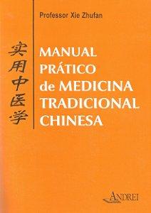 MANUAL PRÁTICO DE MEDICINA TRADICIONAL CHINESA