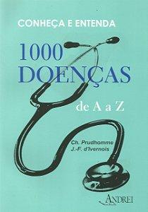 CONHEÇA E ENTENDA 1000 DOENÇAS DE A a Z