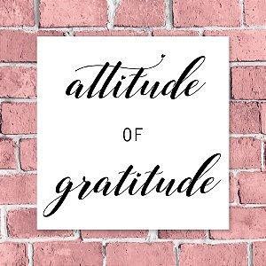 Quadro 18x18 - Atitude de gratidão
